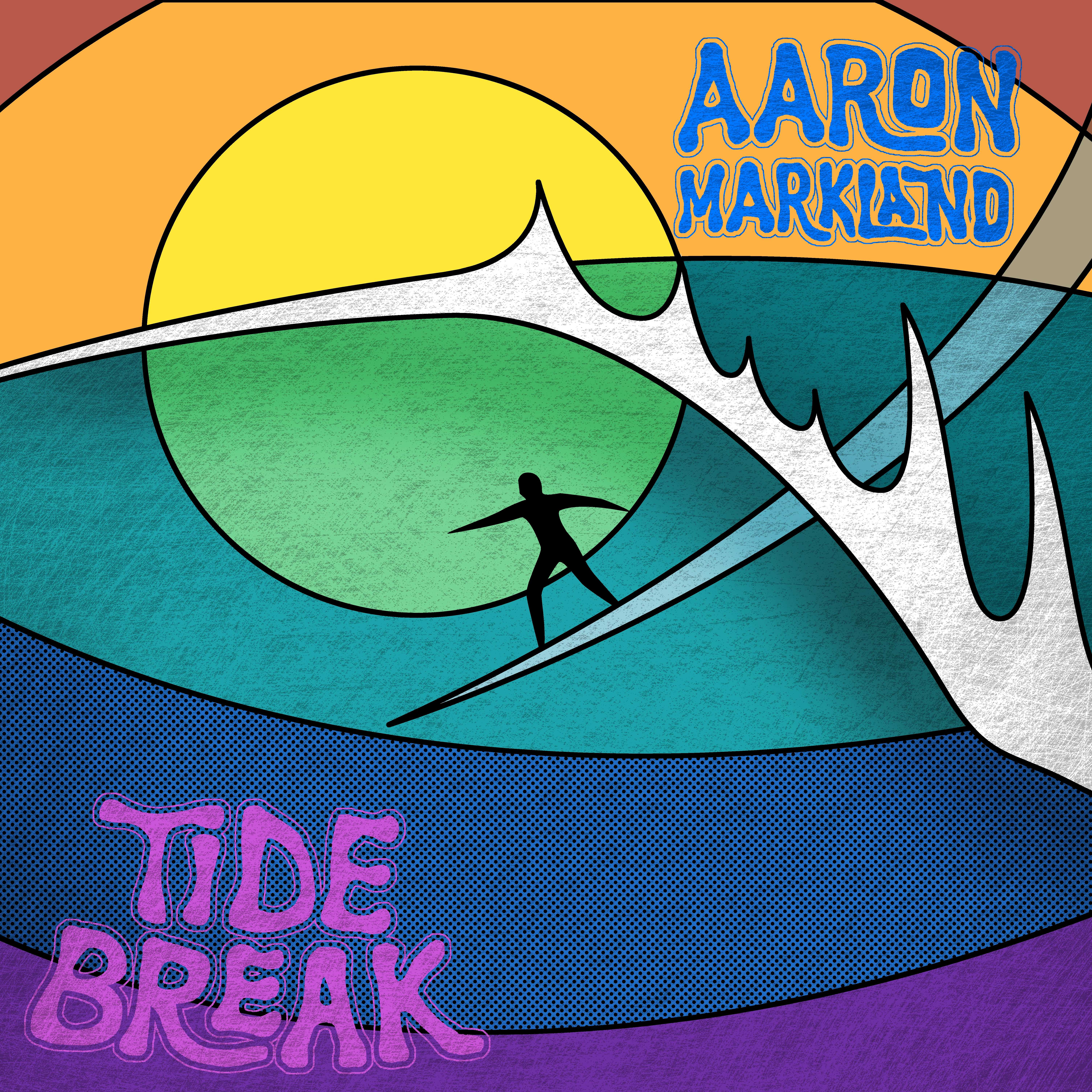 "Aaron Markland ""Tide Break"" (2017)"