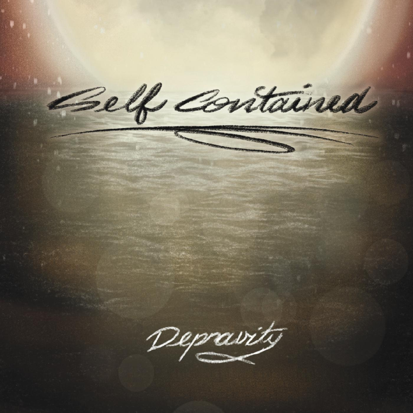 Self Contained – Depravity